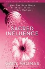 Sacred Influence: How God Uses Wives to Shape the Souls of Their Husbands Thomas
