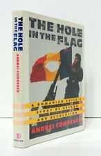 The Hole in the Flag: A Romanian Exiles Story of Return and Revolution by Andre