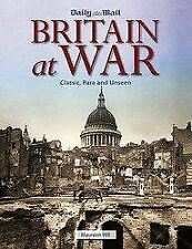 BRITAIN AT WAR, DAILY MAIL, Like New, Hardcover