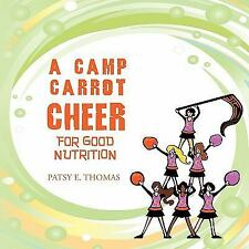 A Camp Carrot Cheer for Good Nutrition (Paperback or Softback)