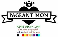 Pageant Mom Vinyl Decal Sticker Car Window Bumper Wall Laptop 7