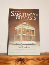 In the Sanctuary of Outcasts by Neil White PB 2010 Louisiana Prison Lepers