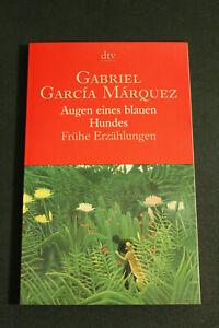 Gabriel Garcia Marquez: Augen eines blauen Hundes - Frühe Erzählungen