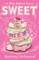 Sweet (The Bliss Bakery Trilogy), Littlewood, Kathryn , Good | Fast Delivery