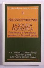 LA SOCIETÀ DOMESTICA. MATRIMONIO E FAMIGLIA NEL PENSIERO DI ANTONIO ROSMINI 1982
