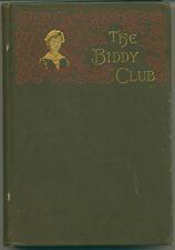 The Biddy Club, original hardbound edition from 1888, by Griffith A. Nicholas.