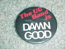 1980s Cincinnati Bearcats The UC Band is Damn Good Button
