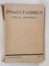 FOLLIA SPAGNOLA Pigault Lebrun L Aristocratica 1927 libro romanzo narrativa di