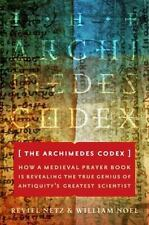 The Archimedes Codex: How a Medieval Prayer Book Is Revealing the True Genius o