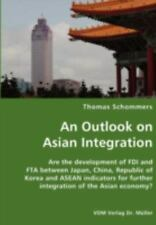 An Outlook on Asian Integration- Are the Development of Fdi and Fta Between...