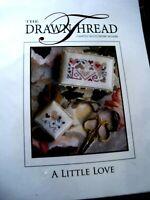 """The Drawn Thread Cross Stitch Pattern """"A LITTLE LOVE"""" Pinkeep & Scissor Fob NEW"""