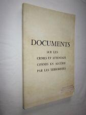 DOCUMENTS SUR LES CRIMES ET ATTENTATS COMMIS EN ALGERIE PAR LES TERRORISTES 1956