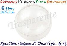 PALLA SFERA PALLINA PLEXIGLASS 6 Pz diametro Cm 6 DECOUPAGE PATCHWORK PITTURA