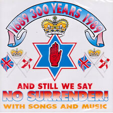 And We Still Say No Surrender!   NEW & SEALED CD (Ulster Loyalism Music)
