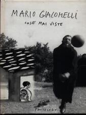 MARIO GIACOMELLI. COSE MAI VISTE PRIMA EDIZIONE AA.VV. PHOTOLOGY 2006
