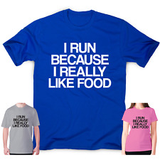 Funny running gym T-shirt womens mens humour workout slogan I run because I real