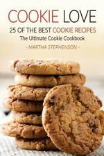 Cookie Love, 25 of the Best Cookie Recipes : The Ultimate Cookie Cookbook by...