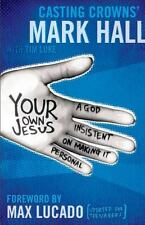 Your Own Jesus Student Edition: A God Insistent on Making It Personal, Mark Hall