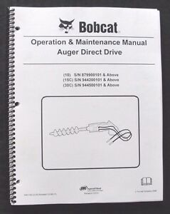 GENUINE BOBCAT SKID STEER LOADER 10 15C 30C DIRECT DRIVE AUGER OPERATORS MANUAL