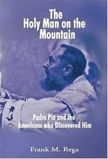 The Holy Man on the Mountain: Padre Pio and the Americans who Discovered Him