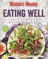 EATING WELL WITH DIABETES/  AUSTRALIAN WOMEN'S  WEEKLY TRIPLE TESTED RECIPES