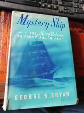 MYSTERY SHIP THE MARY CELESTE IN FANCY AND IN FACT BY BRYAN 1942 1ST EDITION