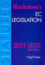 BLACKSTONE'S EC LEGISLATION., Foster, Nigel G. (Editor)., Used; Very Good Book