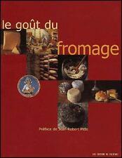 Le Goût du fromage - Bernard Nantet, Ninette Lyon.... - Comme Neuf