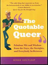 The Quotable Queer Wit & Wisdom from the Gays by Minnie Van Pileup PB 2005