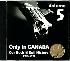 Only In Canada Volume 5 Our Rock N Roll History  RARE Canadian Rock CD (New!)
