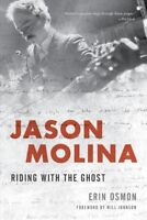 Jason Molina : Riding With the Ghost, Paperback by Osmon, Erin; Johnson, Will...