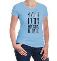 Damen Kurzarm Girlie T-Shirt 4 von 3 Leuten haben Probleme mit Mathe Mathematik