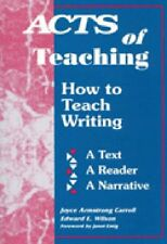 Acts of Teaching: How to Teach Writing: A Text, A