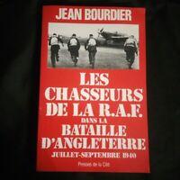 Les Chasseurs de La R.A.F. dans la bataille d'Angleterre - Jean Bourdier