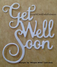 • • • Die Cuts ~ 'GET WELL SOON' Phrase x10  ~ Stampin' Up Card Stock ~ Cards