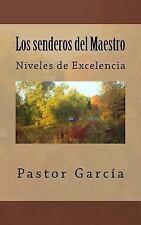 Los Senderos Del Maestro : Niveles de Excelencia by Pastor Terapeuta (2016,...