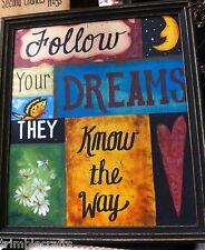 Follow Your Dreams They Know the Way sign encouraging wall hanging art print