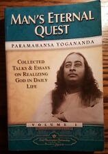 PARAMHANSA YOGANANDA - Man's Eternal Quest: Collected Talks and Essays on