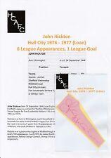 JOHN HICKTON HULL CITY 1976-1977 (LOAN) ORIGINAL HAND SIGNED CUTTING/CARD