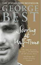 Scoring At Half-Time: Adventures On and Off the Pitch, George Best   Paperback B