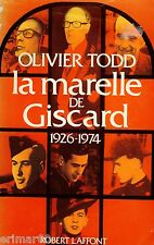 La marelle de GISCARD : 1926-1974 / Biographie // Olivier TODD // 1ère Edition