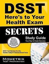 DSST Here's to Your Health Exam Secrets Study Guide: DSST Test Review for the Da
