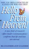 Hello from Heaven: A New Field of Research-After-Death Communication...