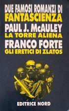 PAUL J. MCAULEY LA TORRE ALIENA FRANCO FORTE GLI ERETICI DI ZLATOS EDITRICE NORD