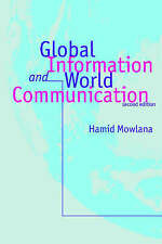MOWLANA: GLOBAL INFORMATION (P 2ND ED) AND WORLDCOMMUNICATION: New Frontiers in