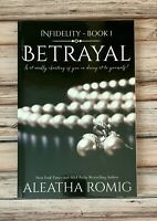 Betrayal-Infidelity Book 1 by Aleatha Romig Author Signed Paperback.