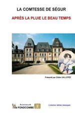 Après la Pluie le Beau Temps by Sophie Rostopchine comtesse de Ségur (2015,...
