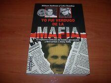 YO FUI VERDUGO DE LA MAFIA - HOFFMAN Y HEADLEY (EDICIONES MARTINEZ ROCA 1993)