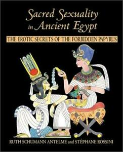 Sacred Sexuality in Ancient Egypt: The Erotic Secrets of the Forb