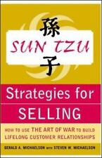 Sun Tzu Strategies for Selling: How to Use The Art of War to Build Lifelong Cus